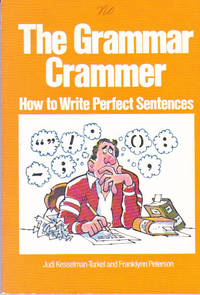 The Grammar-Crammer : How to Write Perfect Sentences
