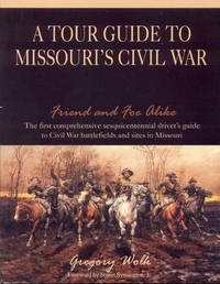 image of A Tour Guide to Missouri's Civil War: Friend and Foe Alike