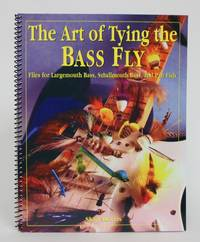 image of The Art of Tying the Bass Fly: Flies for Largemouth Bass, Smallmouth Bass, and Pan Fish