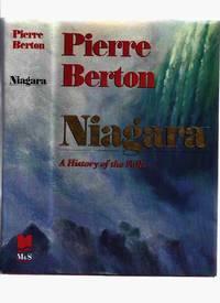 Niagara:  A History of the Falls ---a Signed Copy ---by Pierre Berton ( Niagara Falls )