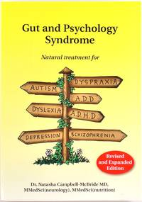 Gut and Psychology Syndrome: Natural Treatment for Autism, Dyspraxia, ADD, Dyslexia, ADHD, Depression, Schizophrenia
