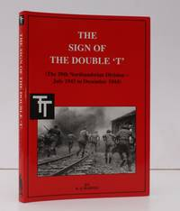 The Sign of the Double 'T'. (The 50th Northumbrian Division - July 1943 to December 1944). [Foreword by Major I.R. English]. by B.S. BARNES - First Edition - 1999] - from Island Books and Biblio.com