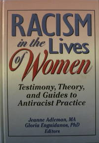 Racism in the Lives of Women:  Testimony, Theory, and Guides to Antiracist Practice