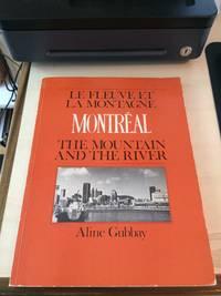 image of Montreal: Le Fleuve et la Montagne / The Mountain and the River