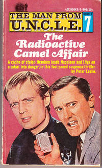 The Man from U.N.C.L.E. # 7: The Radioactive Camel Affair by  Peter Leslie - Paperback - 1st Printing - 1966 - from John Thompson and Biblio.com