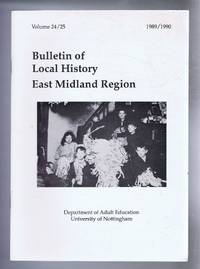 image of Bulletin of Local History, East Midland Region, Volume 24/25, 1989 / 1990: Aspects of working class Life in Leicester c. 1845-80; Sir Joseph Banks - the man and the myth; Sir Joseph Banks - the waterways connection