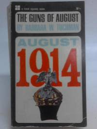The Guns of August- August 1914