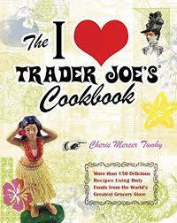The I Love Trader Joe's Cookbook