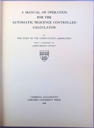 Cambridge: Harvard University Press, 1946. A manual of operation for the Automatic Sequence Controll...