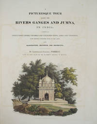 Picturesque Tour Along the River Ganges and Jumna, in India;