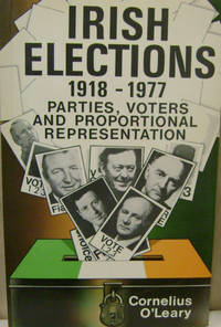 Irish Elections 1918-77:  Parties, Voters and Proportional Representation