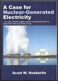 A Case for Nuclear-Generated Electricity.  Or why I think nuclear power is cool and why it is important that you think so too