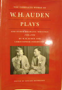 Plays and Other Dramatic Writings by W. H. Auden, 1928-1938