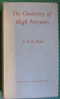 The Chemistry of High Polymers
