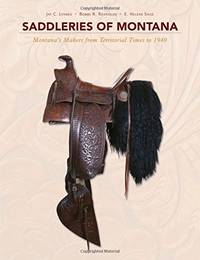 Saddleries of Montana: Montana?s Makers from Territorial Times to 1940