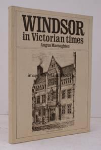 Windsor in Victorian Times.  SIGNED PRESENTATION COPY