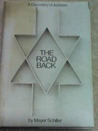 The Road Back:A Discovery of Judaism by Mayer Schiller-HARDCOVER-PRINT IN ISRAEL