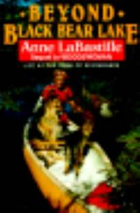 Beyond Black Bear Lake : Life at the Edge of the Wilderness