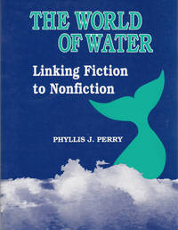 The World of Water: Linking Fiction to Nonfiction.