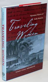 image of Traveling Women; Narrative Visions of Early America