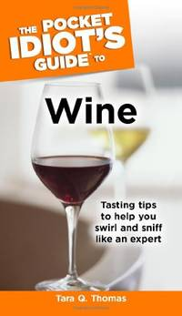 Pocket Idiot's Guide to Wine (Pocket Idiot's Guides (Paperback))