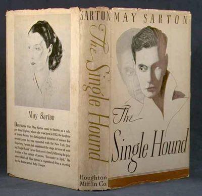 1938. FE. SARTON, May. THE SINGLE HOUND. Boston: Houghton Mifflin Company, 1938. First edition of Ma...
