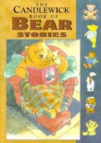 The Candlewick Book of Bear Stories by Camila Ashforth; Jez Albrough - Hardcover - 1995 - from ThriftBooks (SKU: G1564026531I4N00)