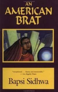 An American Brat by Bapsi Sidhwa; Milkweed Editions Staff - 1994