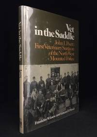 image of Vet in the Saddle; John L. Poett: First Veterinary Surgeon of the North West Mounted Police