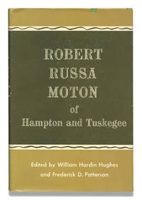 Robert Russa Moton of Hampton and Tuskegee by William Hardin Hughes and Frederick D. Patterson - First Edition - from Ian Brabner, Rare Americana, LLC (SKU: 3729612)