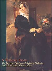 A National Image: The American Painting and Sculpture Collection in the San Antonio Museum of...