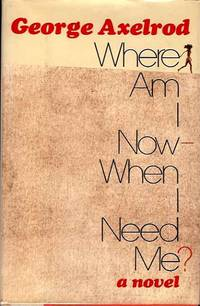 Where Am I Now--When I Need Me?