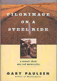 Pilgrimage on a Steel Ride: A Memoir About Men and Motorcycles