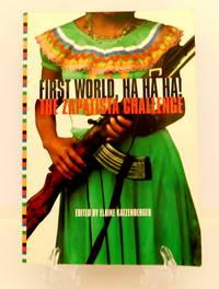 First World, Ha Ha Ha!  The Zapatista Challenge