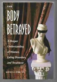 The Body Betrayed A Deeper Understanding of Women, Eating Disorders, and  Treatment