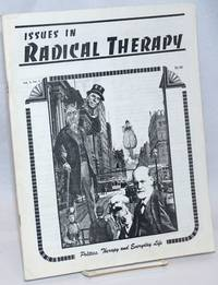 Issues in Radical Therapy: Vol. 10, Number 4: Politics, Therapy, and Everyday Life