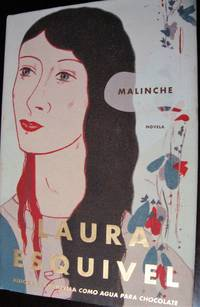 Malinche by Laura Esquivel , 2006 hardcover