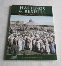 Hastings and Bexhill: Photographic Memories