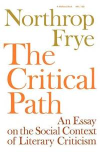 The Critical Path : An Essay on the Social Context of Literary Criticism