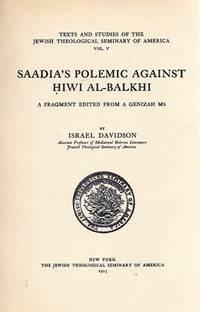 SAADIA'S POLEMIC AGAINST HIWI AL-BALKHI: A FRAGMENT EDITED FROM A GENIZAH  MS.