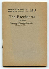The Bacchantes (Little Blue Book No. 418)
