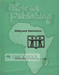 AFRICAN PUBLISHING TODAY AND TOMORROW