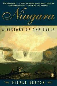 Niagara : A History of the Falls by Pierre Berton - Paperback - 1998 - from ThriftBooks and Biblio.com