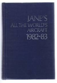 Jane's All the World's Aircraft 1982-83 by edited by John W R Taylor; assisted by Kenneth Munson - First Edition - 1982 - from Bailgate Books Ltd (SKU: 77017043008)