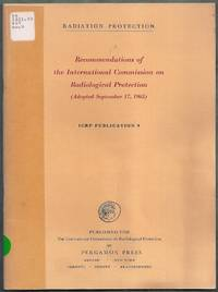 ICRP Publication 9. Radiation Protection.  Recommendations of the International Commission on Radiological Protection (Adopted September 17, 1965)