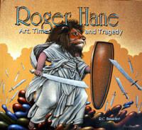 Roger Hane: Art, Times & Tragedy [Deluxe]