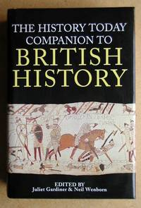 The History Today Companion To British History by  Juliet & Neil Wenborn. Edited By Gardiner - Hardcover - 1995 - from N. G. Lawrie Books. (SKU: 28585)