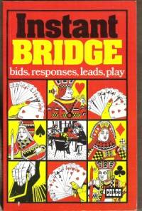 INSTANT BRIDGE Bids, Responses, Leads, Plays
