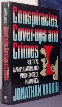 image of Conspiracies, Cover-ups and Crimes: Political Manipulation and Mind Control in America