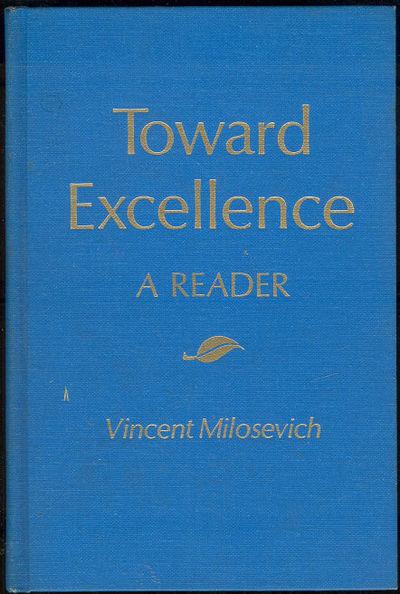 MILOSEVICH, VINCENT EDITOR - Toward Excellence a Reader